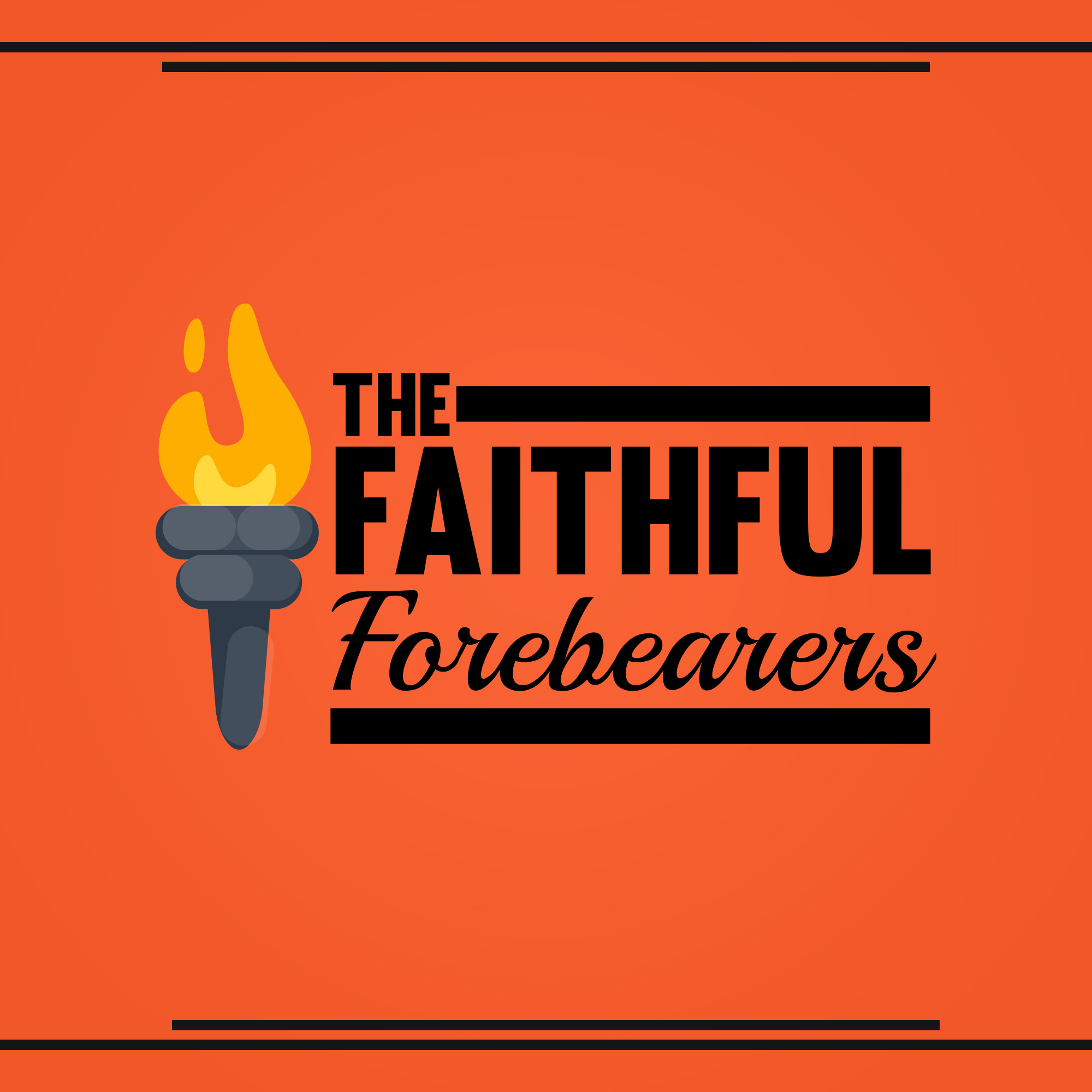 The Faithful Forebearers